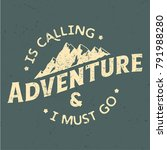 the adventure is calling an i... | Shutterstock .eps vector #791988280