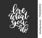 Love What You Do Calligraphic...