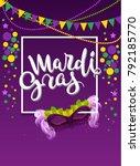 mardi gras handwritten text... | Shutterstock .eps vector #792185770
