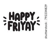 happy friyay. vector hand drawn ... | Shutterstock .eps vector #792234829