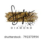 shine bright like a diamond... | Shutterstock .eps vector #792373954