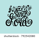 hand lettering sing hallelujah... | Shutterstock .eps vector #792542080