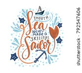 a smooth sea never made a... | Shutterstock .eps vector #792547606