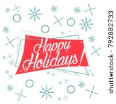 happy holidays  beautiful... | Shutterstock .eps vector #792882733