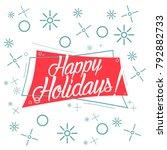happy holidays  beautiful... | Shutterstock .eps vector #792882733