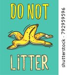 do not litter or banana peel... | Shutterstock .eps vector #792959596