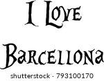 i love barcellona text sign...   Shutterstock .eps vector #793100170