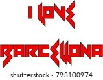 i love barcellona text sign...   Shutterstock .eps vector #793100974