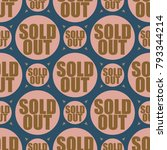 sold out seamless pattern with... | Shutterstock . vector #793344214