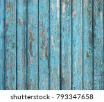 old peeling blue painted wood... | Shutterstock . vector #793347658