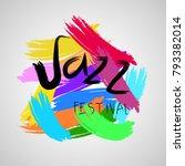 jazz music festival. poster... | Shutterstock . vector #793382014