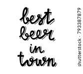 sign best beer  in town. hand... | Shutterstock .eps vector #793387879