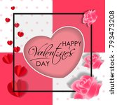 happy valentines day background.... | Shutterstock .eps vector #793473208