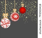 christmas background with balls ... | Shutterstock . vector #793503418
