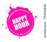 happy hour splashing vector... | Shutterstock .eps vector #793510630