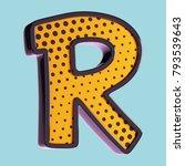 letter r. pop art font. 3d font ... | Shutterstock . vector #793539643