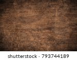 old grunge dark textured wooden ... | Shutterstock . vector #793744189
