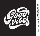 good vibes hand drawn t shirt... | Shutterstock .eps vector #793806229
