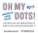 'oh my dots' vintage funny sans ... | Shutterstock .eps vector #793806310