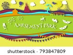 paper art style amusement park... | Shutterstock .eps vector #793847809