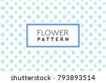 flower pattern vector. simple ...   Shutterstock .eps vector #793893514