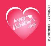 happy valentine's day card....   Shutterstock .eps vector #793908784