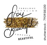 stay beautiful calligraphy on...   Shutterstock .eps vector #793938100