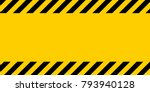 black and yellow warning line... | Shutterstock .eps vector #793940128