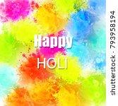 happy holi festival of colors... | Shutterstock .eps vector #793958194
