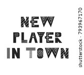 new player in town   cute hand... | Shutterstock .eps vector #793967170