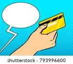 hand with bank card pop art...   Shutterstock .eps vector #793996600