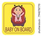 baby on board sign. babygirl in ... | Shutterstock .eps vector #794078770