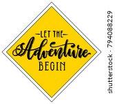 let the adventure begin... | Shutterstock .eps vector #794088229