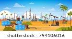 oil platform in desert east... | Shutterstock .eps vector #794106016