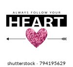 always follow your heart... | Shutterstock .eps vector #794195629