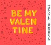 be my valentine. cartoon bubble ... | Shutterstock .eps vector #794304418