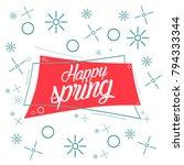happy spring  beautiful... | Shutterstock .eps vector #794333344