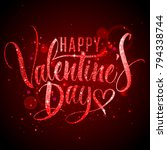 happy valentine's day lettering ... | Shutterstock .eps vector #794338744