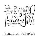 hello friday weekend text  ... | Shutterstock .eps vector #794386579