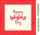 valentines day background.... | Shutterstock .eps vector #794400064