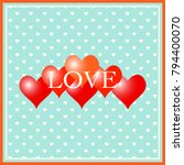 love background. valentines day ... | Shutterstock .eps vector #794400070