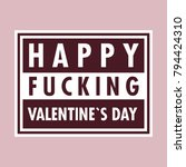 happy fucking valentines day... | Shutterstock .eps vector #794424310