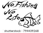 "brush character ""no fishing no... | Shutterstock .eps vector #794439268"