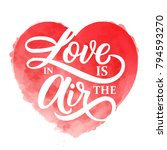 love is in the air lettering... | Shutterstock .eps vector #794593270