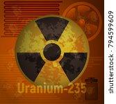sign of radiation. uranium 235. ... | Shutterstock .eps vector #794599609