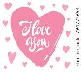 i love you lettering. hand... | Shutterstock .eps vector #794772694