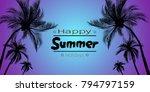 happy summer holidays  palm... | Shutterstock .eps vector #794797159