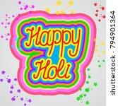 happy holi vector handwritten...   Shutterstock .eps vector #794901364