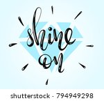 shine on   hand written... | Shutterstock .eps vector #794949298