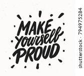 make yourself proud.... | Shutterstock .eps vector #794975284